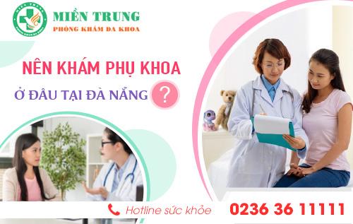 Phòng khám phụ khoa an toàn tại Đà Nẵng?