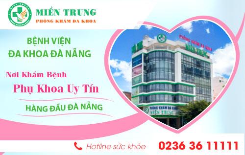 Địa chỉ bệnh viện đa khoa Đà Nẵng chuyên chữa bệnh phụ khoa